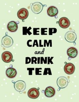 Ruhe bewahren und tee schriftzug trinken. tassen tee ornament