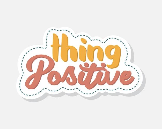 Sache positive schriftzug aufkleber