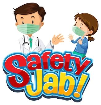 Safety jab-schrift mit einem mädchen trifft eine arzt-cartoon-figur