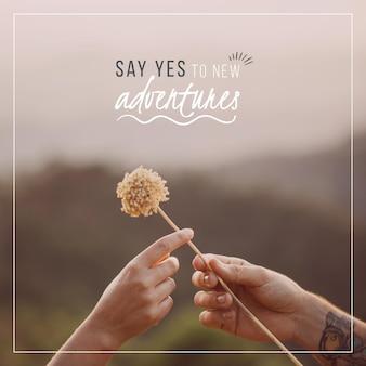 Sagen sie ja zu neuen abenteuern zitat