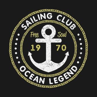 Sailing club grunge-typografie für design-kleidung-t-shirts mit anker und seil