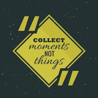 Sammeln sie momente nicht dinge