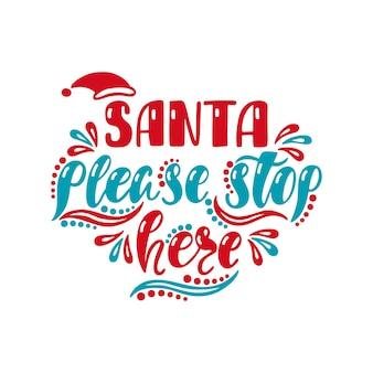 Santa bitte hier aufhören handschriftliche inschrift