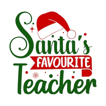 Santas lieblingslehrer zitiert illustration premium-vektor-design
