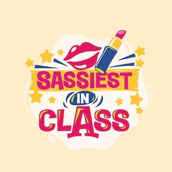 Sassiest in class phrase mit bunten illustration. zurück zu schulzitat