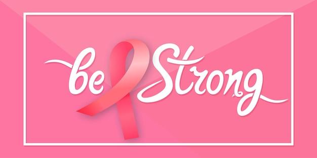 Satinrosaband. seien sie eine starke handgezeichnete motivationsschrift. nationales konzept für den monat des bewusstseins für brustkrebs.