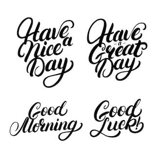 Satz guten morgen, viel glück, haben sie einen schönen großen tag handgeschriebenen schriftzug.