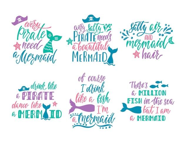 Satz handgezeichnete zitate über meerjungfrauen und piraten.