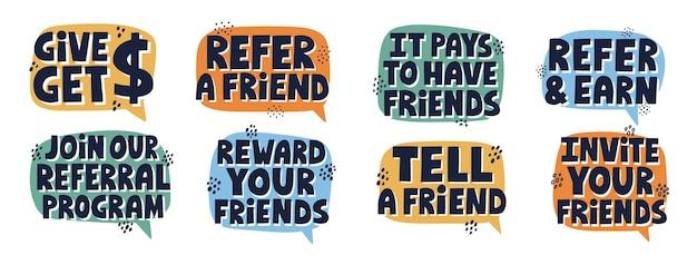 Satz von empfehlungsprogramm-slogans. handgezeichnete vektorbeschriftung für mail, social media, abzeichen, banner. empfehlen sie ein freundkonzept