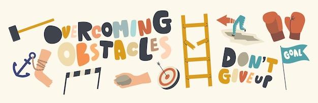 Satz von symbolen, die hindernisse überwinden, das thema nicht aufgeben. hammer, anker und laufbeine, leiter mit gebrochener treppe, ziel mit pfeil und barriere, boxhandschuhe und flagge. cartoon-vektor-illustration
