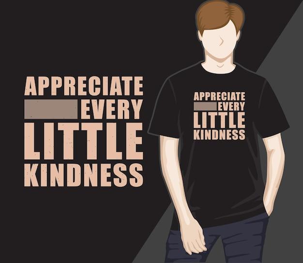 Schätzen sie jedes kleine freundlichkeitstypografie-t-shirt-design