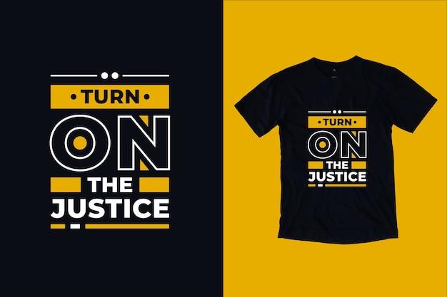 Schalten sie das gerechtigkeitszitat-t-shirt-design ein