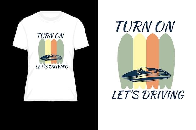 Schalten sie ein, lassen sie uns silhouette retro-t-shirt-design fahren