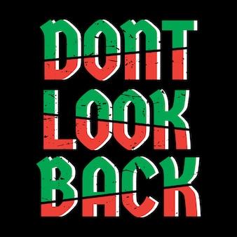 Schauen sie nicht zurück slogan typografie design