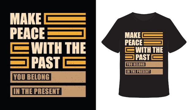 Schließe frieden mit dem früheren typografie-t-shirt-design