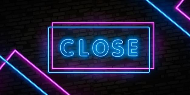 Schließen sie neonzeichenvektor. schließen sie designvorlage neonschild, neonschild, nächtliche helle werbung