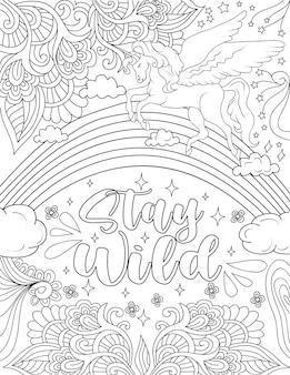 Schöne einhorn-zeichnung, die den wunderschönen regenbogen über der nachricht überquert, bleib wild hübsch