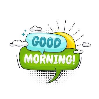 Schönen guten morgen. nachrichtenplakat comic-sprechblase