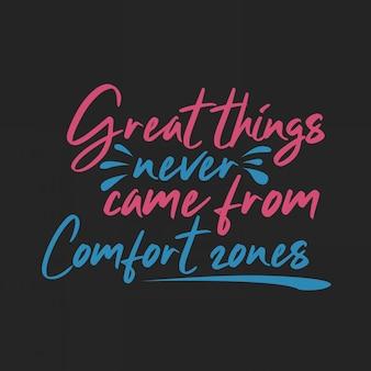 Schrift inspirierende typografie zitiert große dinge, die nie aus komfortzonen kamen