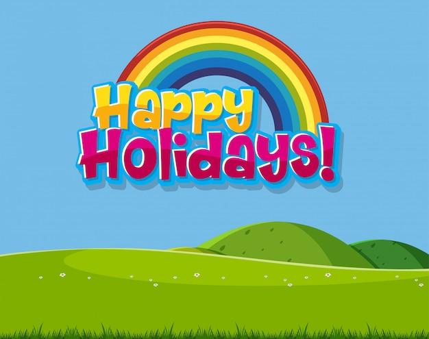 Schriftart-entwurfsschablone für glückliche feiertage des wortes mit regenbogen und grünem gras