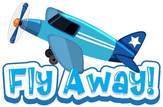 Schriftdesign-vorlage für wort fliegen weg mit blauem flugzeug