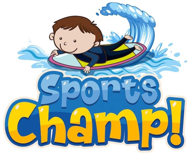 Schriftdesign-vorlage für wort-sportchampion mit jungensurfen