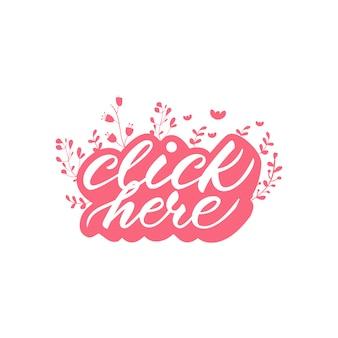 Schriftzug design mit einem satz klicken sie hier