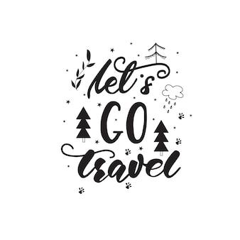 Schriftzug design mit einer reisephrase. vektor-illustration