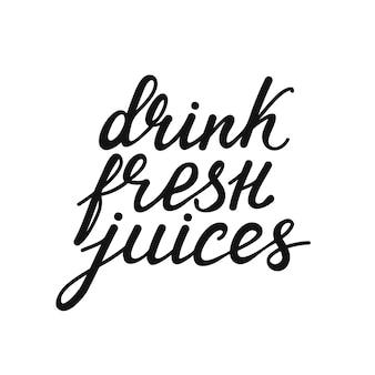 Schriftzug frische säfte trinken. vektor-illustration.