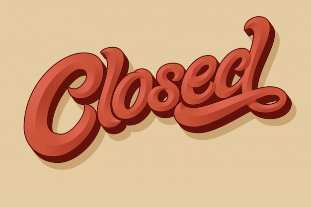 Schriftzug geschlossen für ein schild an der tür eines geschäfts, cafés, einer bar oder eines restaurants. typografie im vintage-stil. buchstaben mit abschrägung. moderne kalligraphie mit einem pinsel.