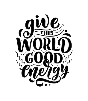 Schriftzug: gib dieser welt gute energie