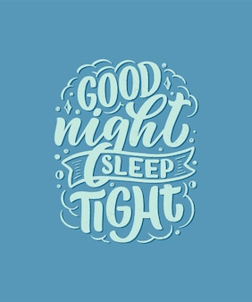 Schriftzug slogan über schlaf und gute nacht. vektorillustrationsdesign für grafik, drucke, plakat, karte, aufkleber und anderen kreativen gebrauch