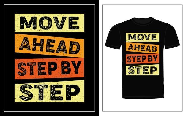 Schritt für schritt voran. typografie t-shirt design