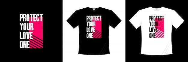 Schützen sie ihre liebe ein typografie-t-shirt design