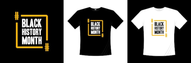 Schwarze geschichte monat typografie t-shirt design