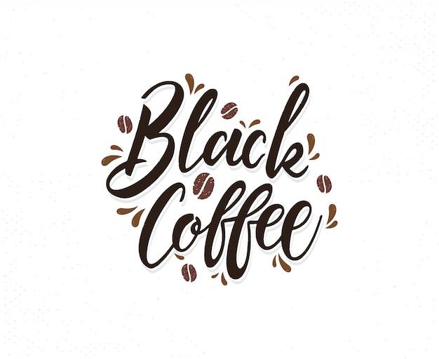 Schwarze kaffeehand gezeichnet, phrase beschriftend