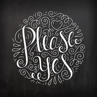 Schwarzweiss-gekritzel-typografieplakat mit lockigem ornament. cartoon niedliche karte mit beschriftung - bitte ja. hand gezeichnete romantische illustration lokalisiert auf tafel.