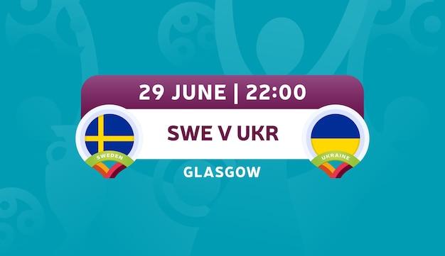 Schweden gegen die ukraine runde 16 spiel, vektorillustration der fußball-europameisterschaft 2020. fußball-meisterschaftsspiel 2020 gegen mannschafts-intro-sport-hintergrund