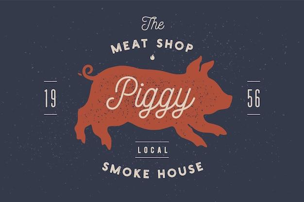 Schweinchen, schweinchen, schweinefleisch. weinleseetikett, logo, druckaufkleber für fleisch-restaurant, metzgerei-fleischladenplakat mit text, typografie-grill, steak-bier, grillhaus. schweinchen oder schweinsilhouette.