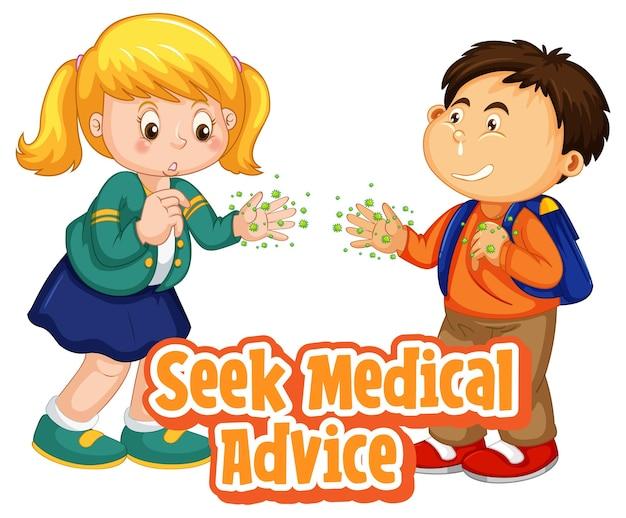 Seek medical advice-schriftart im cartoon-stil mit zwei kindern halten soziale distanz nicht isoliert auf weißem hintergrund