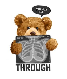 Sehen sie mich durch slogan mit bärenspielzeug, das röntgenfilmillustration hält