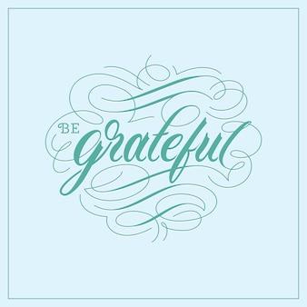 Sei dankbar hand schriftzug typografie poster