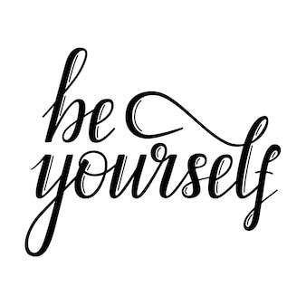 Sei du selbst, inspirierende phrase, handbeschriftung, vektorillustration
