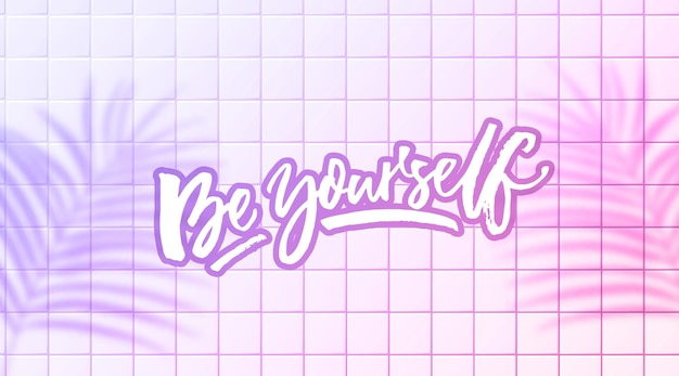 Sei du selbst zitat inspirierendes sprichwort moderne kalligraphieschrift auf rosa keramikwand tropische blätter