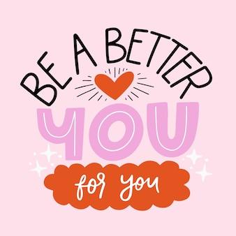 Sei ein besserer du schriftzug