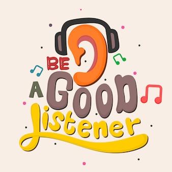 Sei ein guter zuhörer