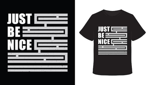 Sei einfach ein schönes typografie-t-shirt-design