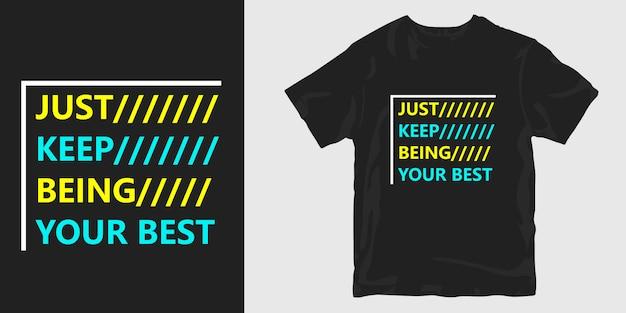 Sei einfach weiter du selbst motivationsslogan zitiert t-shirt design