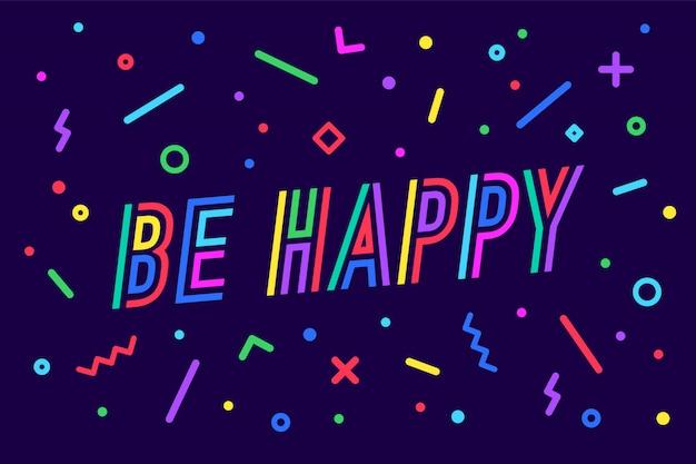 Sei glücklich. moderne beschriftung