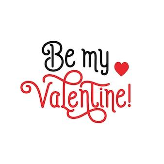 Sei mein valentinsgrußbeschriftung